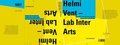Bucheinband «Helmi Vent – Lab Inter Arts. Einblicke in das Performance-Labor ‹Hätte Hätte Fahrradkette›»